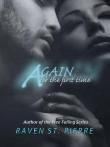 Again for the First Time by Raven St. Pierre