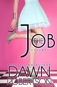 The Job (Volume One) by Dawn Robertson