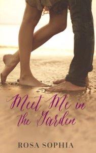 Meet Me in the Garden by Rosa Sophia