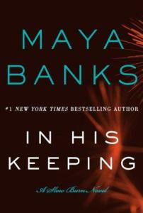 In His Keeping (Slow Burn #2) by Maya Banks