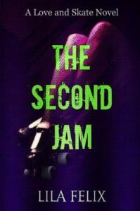 The Second Jam (A Love and Skate Novel) by Lila Felix