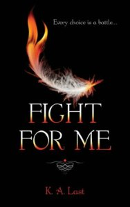 Fight For Me (The Tate Chronicles #2) by K. A. Last