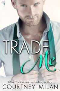 Trade Me (Cyclone #1) by Courtney Milan