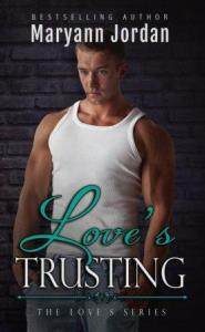 Love's Trusting (The Love's #3) by Maryann Jordan