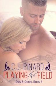 Playing the Field (Duty & Desire #4) by C.J. Pinard