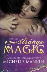 Strange Magic Part One by Michelle Mankin