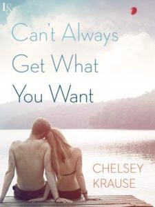 Can't Always Get What You Want Chelsey Krause
