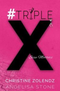 #TripleX by Christine Zolendz, Angelisa Stone