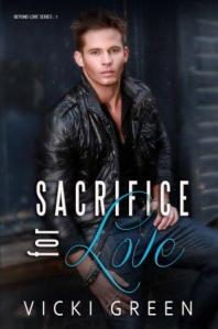 Sacrifice For Love (Beyond Love #1) by Vicki Green