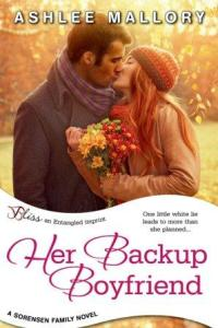 Her Backup Boyfriend (The Sorensen Family #1) by Ashlee Mallory
