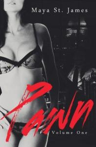 Pawn (Pawn #1) by Maya St. James