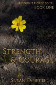 Strength & Courage (The Night Horde SoCal Book 1) Susan Fanetti