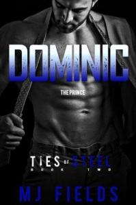 Dominic: The Prince (Ties of Steel #2) by M.J. Fields