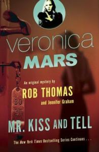 Mr. Kiss and Tell (Veronica Mars #2) by Rob Thomas and Jennifer Graham