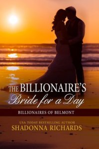 The Billionaire's Bride for a Day (Billionaires of Belmont #1) by Shadonna Richards