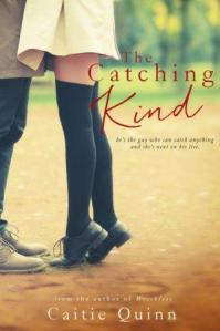 The Catching Kind Caitie Quinn