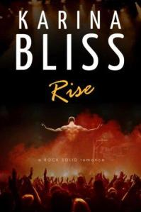 Rise (Rock Solid #1) by Karina Bliss