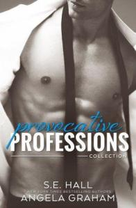 Provocative Professions Collection by S.E. Hall, Angela Graham
