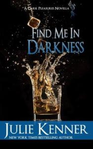 Find Me in Darkness by Julie Kenner