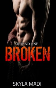 Broken (Broken #1) by Skyla Madi