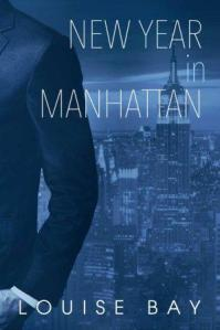 New Year in Manhattan (The Empire State Trilogy #3) by Louise Bay