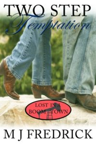 Two Step Temptation (Lost in a Boom Town #3) by M. J. Fredrick