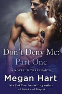 Don't Deny Me: Part One Megan Hart