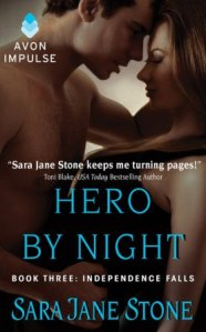 Hero By Night (Independence Falls #3) by Sara Jane Stone