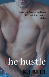 The Hustle (Irreparable #4) by K.J. Bell