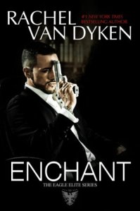 Enchant (Eagle Elite #0.5) by Rachel Van Dyken