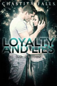 Loyalty and Lies (Chastity Falls, #1)  by L.A. Cotton