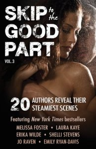 Skip to the Good Part 3: 20 Authors Reveal Their Steamiest Scenes._SL1500_