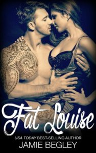 Fat Louise (Biker Bitches #2) by Jamie Begley