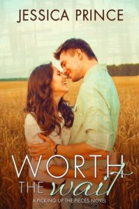 Worth the Wait (Picking up the Pieces #4) by Jessica Prince