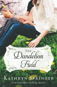 The Dandelion Field Kathryn Springer
