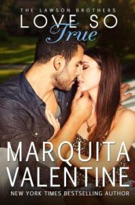 Love So True (The Lawson Brothers #2) by Marquita Valentine