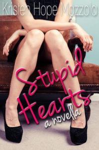 Stupid Hearts Kristen Hope Mazzola