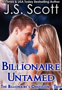 Billionaire Untamed ~ Tate (The Billionaire's Obsession #7) by J.S. Scott
