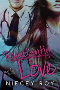 Reluctantly in Love (What's Love??? #3) by Niecey Roy