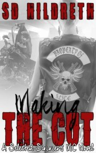 MAKING THE CUT: Selected Sinners MC Romance by SD Hildreth
