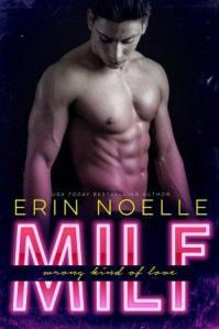 MILF: Wrong Kind of Love by Erin Noelle