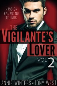 The Vigilante's Lover II (The Vigilantes #2) by Annie Winters, Tony West