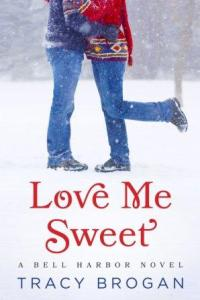 Love Me Sweet (Bell Harbor #3) by Tracy Brogan