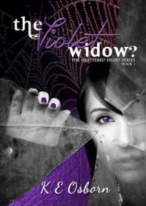 The Violet Widow? (The Shattered Heart Series Book 1) K E Osborn