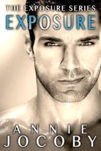 Exposure: Exposure Series Book One by Annie Jocoby
