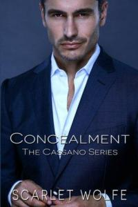 Concealment (The Cassano Series #1) by Scarlet Wolfe