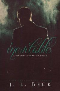 Inevitable (A Kingpin Love Affair #2) by J.L. Beck