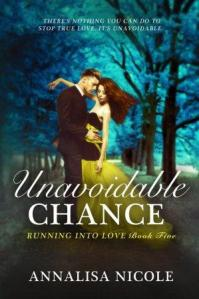 Unavoidable Chance (Running Into Love #5) by Annalisa Nicole