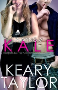 Playing it Kale (The McCain Saga #4) by Keary Taylor