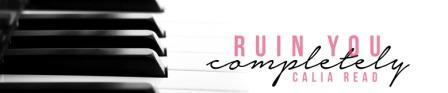 ruin you completely banner2